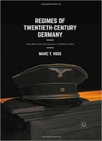 Regimes Of Twentieth-Century Germany