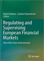 Regulating And Supervising European Financial Markets: More Risks Than Achievements