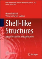 Shell-Like Structures: Advanced Theories And Applications