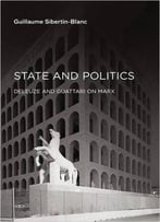 State And Politics: Deleuze And Guattari On Marx