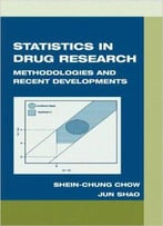 Statistics In Drug Research: Methodologies And Recent Developments By Jun Shao