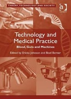 Technology And Medical Practice (Theory, Technology And Society)