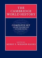 The Cambridge World History 7 Volume Set In 9 Pieces