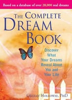 The Complete Dream Book: Discover What Your Dreams Reveal About You And Your Life, 2nd Edition
