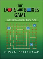 The Dots And Boxes Game: Sophisticated Child's Play