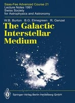 The Galactic Interstellar Medium Swiss Society For Astrophysics And Astronomy By B. G. Elmegreen