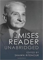 The Mises Reader Unabridged