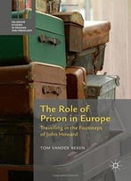 The Role Of Prison In Europe: Travelling In The Footsteps Of John Howard