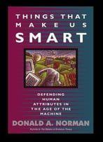 Things That Make Us Smart: Defending Human Attributes In The Age Of The Machine