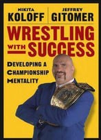 Wrestling With Success: Developing A Championship Mentality