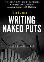 Writing Naked Puts: The Best Option Strategies. Volume 1