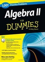 1001 Algebra Ii Practice Problems For Dummies (For Dummies (Math & Science))