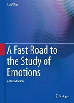 A Fast Road To The Study Of Emotions: An Introduction