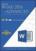 Advanced Microsoft Word 2016: Word Essentials Book 2 (Msword)