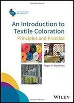 An Introduction To Textile Coloration: Principles And Practice (Sdc-Society Of Dyers And Colourists)
