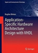Application-Specific Hardware Architecture Design With Vhdl (Signals And Communication Technology)