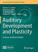 Auditory Development And Plasticity: In Honor Of Edwin W Rubel (Springer Handbook Of Auditory Research)