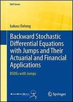 Backward Stochastic Differential Equations With Jumps And Their Actuarial And Financial Applications