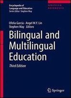Bilingual And Multilingual Education (Encyclopedia Of Language And Education)