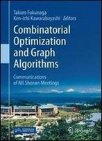 Combinatorial Optimization And Graph Algorithms: Communications Of Nii Shonan Meetings