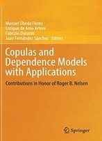 Copulas And Dependence Models With Applications: Contributions In Honor Of Roger B. Nelsen