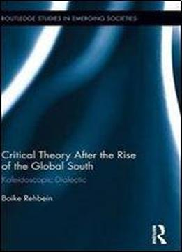 Critical theory after the rise of the global south for Boike rehbein