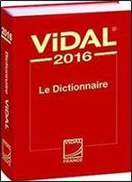 Dictionnaire Vidal 2016 (French Pdr - Physician's Desk Reference) (French Edition)