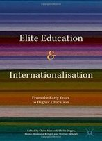 Elite Education And Internationalisation: From The Early Years To Higher Education