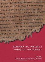 Experientia, Volume 2: Linking Text And Experience (Early Judaism And Its Literature)