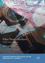 Film/Music Analysis: A Film Studies Approach (Palgrave Studies In Audio-Visual Culture)