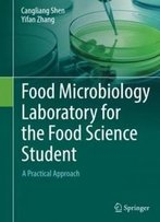 Food Microbiology Laboratory For The Food Science Student: A Practical Approach