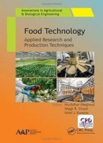 Food Technology: Applied Research And Production Techniques (Innovations In Agricultural & Biological Engineering)