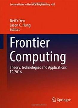 Frontier Computing Theory Technologies And Applications