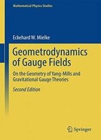 Geometrodynamics Of Gauge Fields: On The Geometry Of Yang-Mills And Gravitational Gauge Theories (Mathematical Physics Studies)