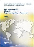 Global Forum On Transparency And Exchange Of Information For Tax Purposes Peer Reviews: Peru 2016: Phase 1: Legal And Regulatory Framework