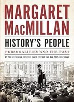 History's People: Personalities And The Past (Cbc Massey Lectures)