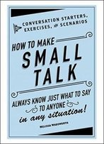 How To Make Small Talk: Conversation Starters, Exercises, And Scenarios