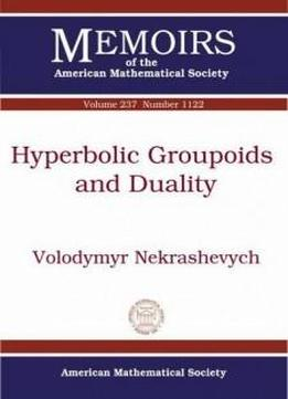 Hyperbolic Groupoids And Duality (memoirs Of The American Mathematical Society)