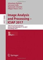 Image Analysis And Processing - Iciap 2017: 19th International Conference, Catania, Italy, September 11-15, 2017, Proceedings, Part I (Lecture Notes In Computer Science)