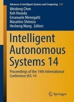 Intelligent Autonomous Systems 14: Proceedings Of The 14th International Conference Ias-14 (Advances In Intelligent Systems And Computing)