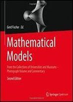 Mathematical Models: From The Collections Of Universities And Museums Photograph Volume And Commentary