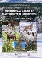 Mathematical Models Of Plant-Herbivore Interactions (Chapman & Hall/Crc Mathematical And Computational Biology)