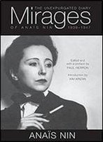 Mirages: The Unexpurgated Diary Of Anais Nin, 19391947