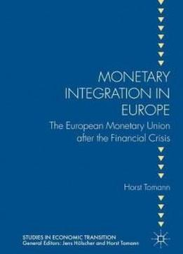 analysis of the economic and monetary union emu Definition of economic and monetary union: the currency area formed in 1999 as a result of the maastricht treaty members of the emu share the common.