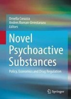 Novel Psychoactive Substances: Policy, Economics And Drug Regulation