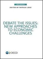 Oecd Insights Debate The Issues: New Approaches To Economic Challenges