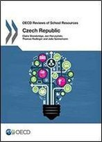 Oecd Reviews Of School Resources Oecd Reviews Of School Resources: Czech Republic 2016
