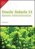 Oracle Solaris 11 System Administration.