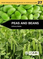 Peas And Beans (Crop Production Science In Horticulture)