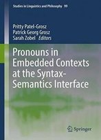 Pronouns In Embedded Contexts At The Syntax-Semantics Interface (Studies In Linguistics And Philosophy)